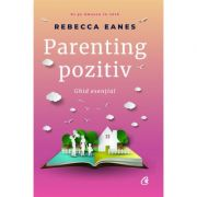 Parenting pozitiv - Rebecca Eanes