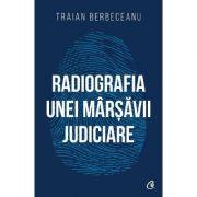 Radiografia unei marsavii judiciare - Traian Berbeceanu