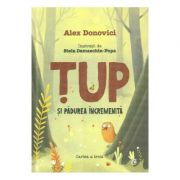 Tup si padurea incremenita - Alex Donovici