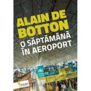 O saptamana in aeroport - 