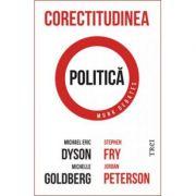 Corectitudinea politică -  Autor: Michael Eric Dyson, Michelle Goldberg