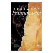 Frantumaglia. Viața și scrisul meu -  Autor: Elena Ferrante