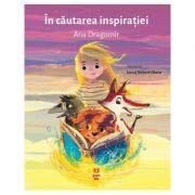 În căutarea inspirației -  Autor: Ana Dragomir