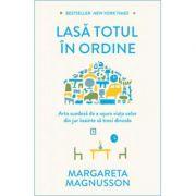 Lasă totul în ordine -  Autor: Margareta Magnusson