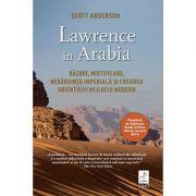 Lawrence în Arabia -  Autor: Scott Anderson