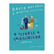 O istorie a imaginilor pentru copii -  Autor: David Hockney, Martin Gayford