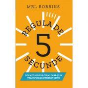 Regula de 5 secunde -  Autor: Mel Robbins