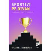 Sportivi pe divan. O abordare psihodinamică -  Autor: Ricardo A. Rubinstein