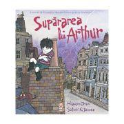 Supărarea lui Arthur -  Autor: Hiawim Oram, Satoshi Kitamura