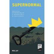 Supernormal. Povestea neîmpărtășită a adversității și rezilienței -  Autor: Meg Jay