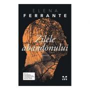 Zilele abandonului -  Autor: Elena Ferrante