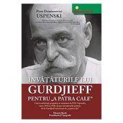 Invataturile lui Gurdjieff pentru 'A Patra Cale' - Piotr Demianovici Uspenski