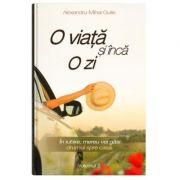 O viata si inca o zi - Vol. II - Alexandru-Mihai Gulie, ed 2018
