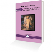 Cum Să Cunoști Și Să Lucrezi Cu Ghizii Spirituali – Ted Andrews