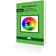 Cum Să Te Vindeci Prin Culoare – Ted Andrews