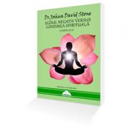 Egoul Negativ versus Gândirea Spirituală – Dr. Joshua David Stone