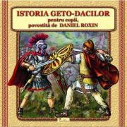 Istoria Geto-Dacilor pentru copii - Daniel Roxin