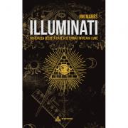 Illuminati. Societatea secretă care a deturnat întreaga lume. Jim Marrs