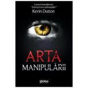 Arta manipularii - Kevin Dutton