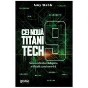 Cei noua titani tech - Amy Webb
