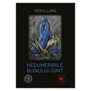 Nedumeririle bunului-simt - Teofil Lung