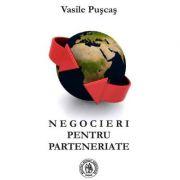 Negocieri pentru parteneriate - Vasile Puscas
