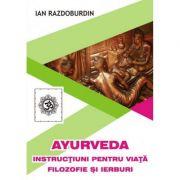 Instrucțiuni pentru viată filozofie și ierburi - IAN RAZDOBURDIN