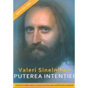 Puterea Intentiei - Valeri Sinelnikov