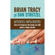Știința influenței - Tracy Brian