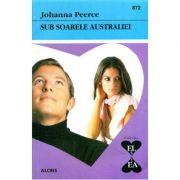 Sub soarele Australiei - Johanna Peerce