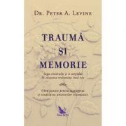 Traumă și memorie - Dr. Peter A. Levine