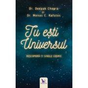Tu ești Universul - DR. DEEPAK CHOPRA