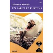 Un sarut pe furtuna - Eleanor Woods