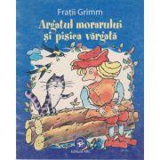 Argatul morarului si pisica vargata - Fratii Grimm