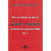 Asii din buzunar. Tot ce trebuie sa stii la limba romana, examenul de capatitate 2003 (volumul 1)