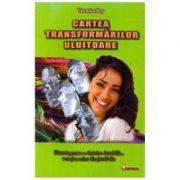 Cartea transformărilor uluitoare - Veronica Ray