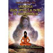 Maeştrii căii Mahamudra - vol. II - legendele celor optzeci şi patru de mahasiddha-şi
