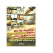 100 de raspunsuri pentru 100 variante teste - Teste nationale la geografie