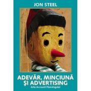 Adevar, minciuna si advertising - Jon Steel