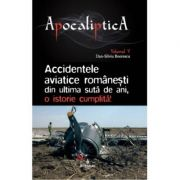 APOCALIPTICA VOL 5 - ACCIDENTE AVIATICE ROMANESTI