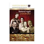 Bastarzii regali - poveste fără sfârșit - Boerescu Dan-Silviu