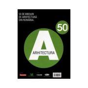 A50 - 50 de birouri de arhitectura din Romania