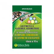 Olimpiade, concursuri si centre de excelenta - Clasa a VI-a - Aritmetica. Algebra. Geometrie