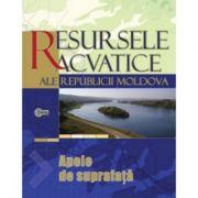 Resursele acvatice ale Republicii Moldova. Apele de suprafata