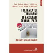 Tratamentul tulburarii de anxietate generalizata - Gavin Andrews, Alison E. J. Mahoney