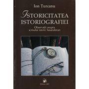 Istoricitatea istoriografiei. Ion Turcanu