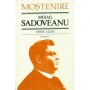 Opere alese Vol. 4 - Mihail Sadoveanu