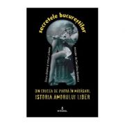 Din Crucea de Piatră în Mătăsari. Istoria amorului liber - Boerescu Dan-Silviu