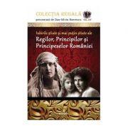 Iubirile știute și mai puțin știute ale Regilor, Principilor și Principeselor României - Boerescu Dan-Silviu