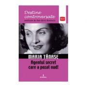 Maria Tănase. Agentul secret care a pozat nud - Boerescu Dan-Silviu